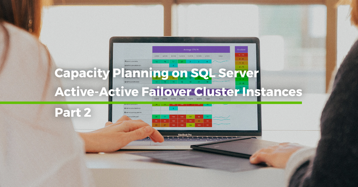 Capacity Planning on SQL Server Active-Active Failover Cluster Instances [Step by step – Part 2]