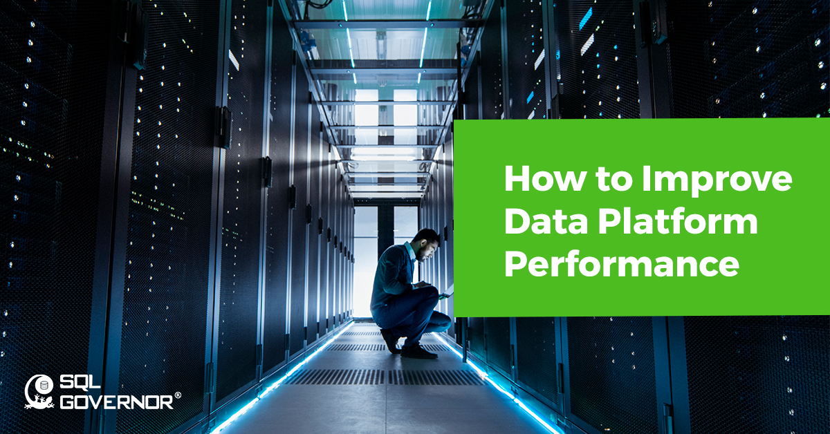 How to take care of your data platform performance