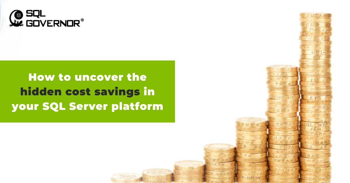 Uncover the hidden cost savings in your SQL Server platform